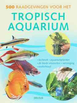 500 raadgevingen voor het tropisch aquarium