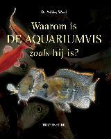 Waarom is de aquariumvis zoals hij is?